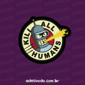 Adesivo do Bender kill all humans